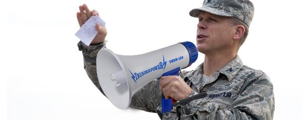 There are different megaphone sizes for different purposes. Here is the ThunderPower 450 Megaphone being used by a military officer addressing his troops.